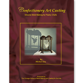 """Book Cover """"Confectionery Art Casting - Silicone Mold Making for Pastry Chefs"""""""""""